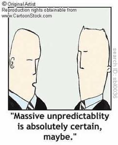 Cartoon with caption 'Massive unpredictability is absolutely certain, maybe'